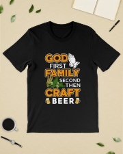 GOD FIRST FAMILY SECOND THEN CRAFT BEER Classic T-Shirt lifestyle-mens-crewneck-front-19
