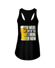 YOU WERE MY CUP OF TEA BUT I DRINK BEER NOW Ladies Flowy Tank thumbnail