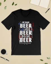 I LIKED BEER STILL LIKE BEER  Classic T-Shirt lifestyle-mens-crewneck-front-19