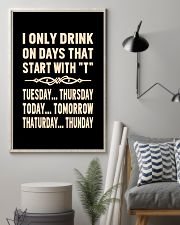 I ONLY DRINK ON DAYS THAT START WITH T 11x17 Poster lifestyle-poster-1