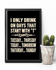 I ONLY DRINK ON DAYS THAT START WITH T 11x17 Poster lifestyle-poster-8