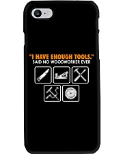 I HAVE ENOUGH TOOLS SAID NO WOODWORKER EVER Phone Case thumbnail