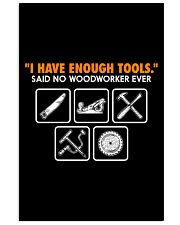 I HAVE ENOUGH TOOLS SAID NO WOODWORKER EVER 11x17 Poster thumbnail