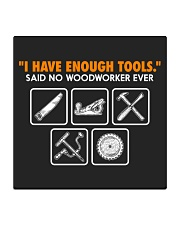 I HAVE ENOUGH TOOLS SAID NO WOODWORKER EVER Square Coaster thumbnail