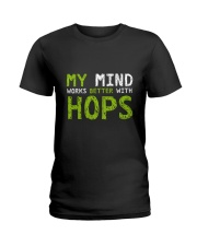 My mind work better with hops Ladies T-Shirt thumbnail