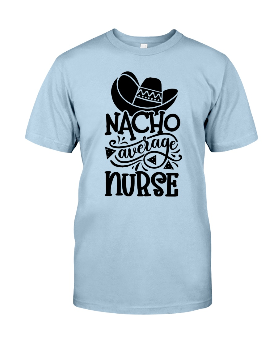 Nacho Average Nurse Classic T-Shirt