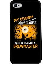 MY BROOM BROKE SO I BECAME A BREWMASTER Phone Case thumbnail