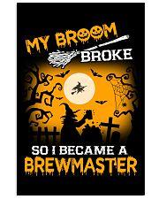 MY BROOM BROKE SO I BECAME A BREWMASTER 11x17 Poster thumbnail