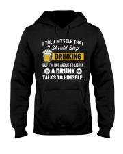 I should stop drinking Hooded Sweatshirt front