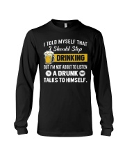 I should stop drinking Long Sleeve Tee thumbnail
