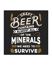 CRAFT BEER CONTAINS ALMOST ALL OF THE MINERALS Square Coaster thumbnail