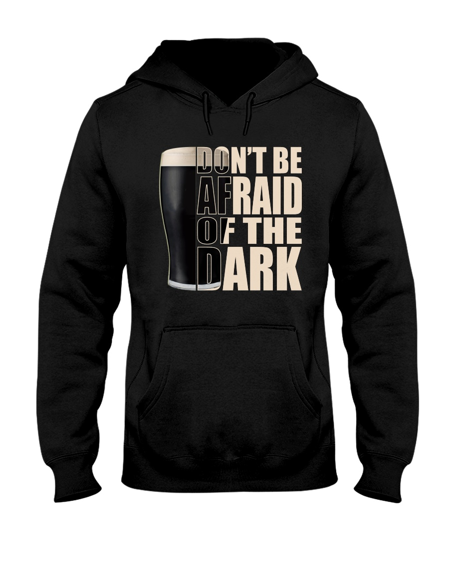 Don't be afraid of the dark Hooded Sweatshirt