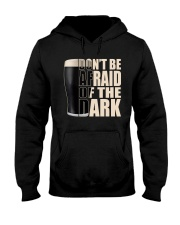 Don't be afraid of the dark Hooded Sweatshirt front