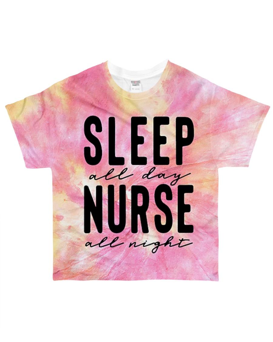 Sleep all day Nurse all night All-over T-Shirt