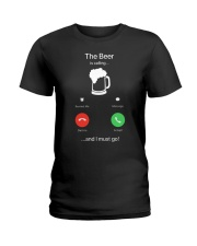 The Beer is calling Ladies T-Shirt thumbnail