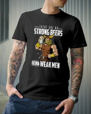 THERE ARE NO STRONG BEERS ONLY WEAK MEN Classic T-Shirt lifestyle-mens-crewneck-front-6