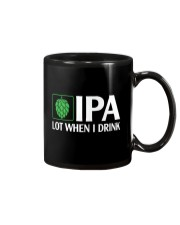 IPA LOT WHEN I DRINK Mug thumbnail