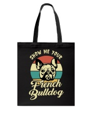 SHOW ME YOUR FRENCH BULLDOG Tote Bag thumbnail