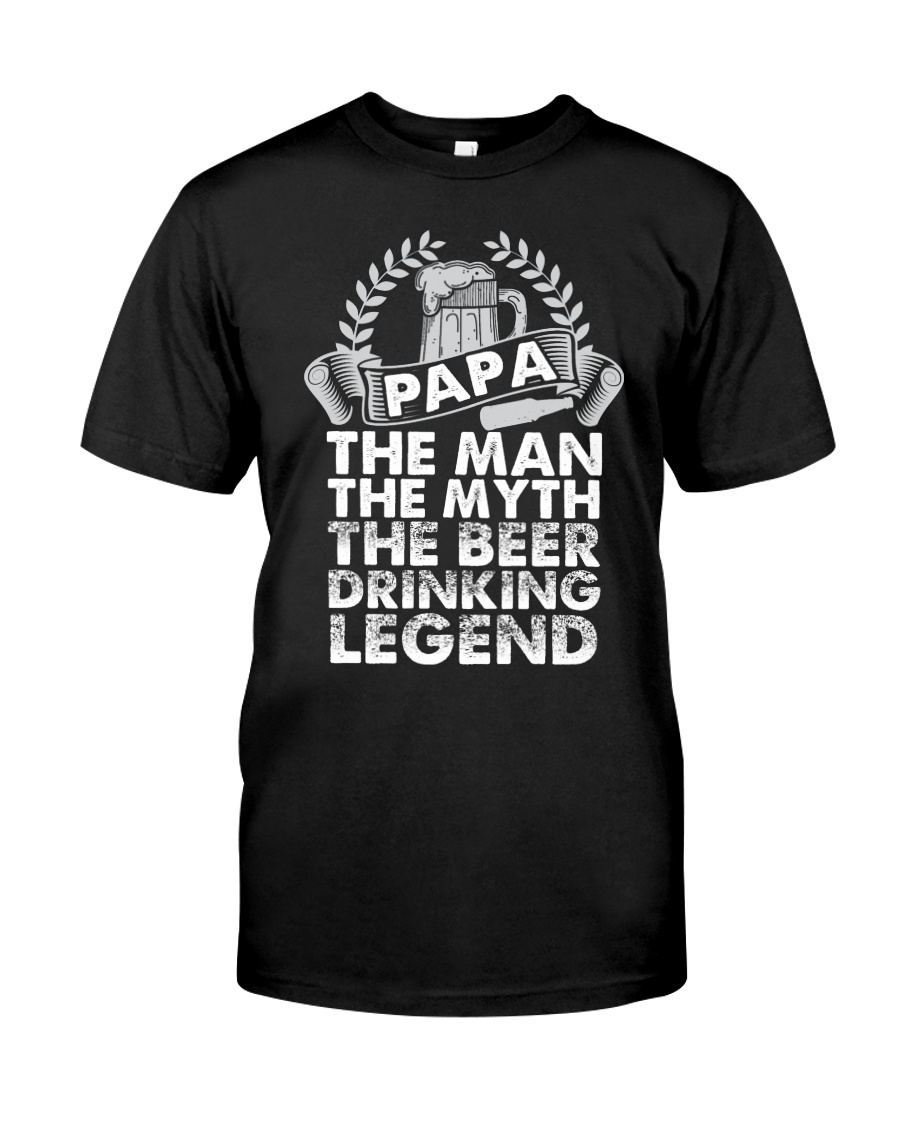 PAPA THE BEER DRINKING LEGEND Classic T-Shirt