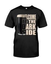 WELCOME TO THE DARK SIDE Classic T-Shirt front