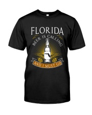 FLORIDA BEER IS CALLING AND I MUST GO Classic T-Shirt front