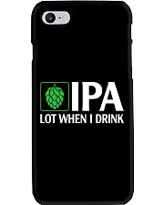 IPA LOT WHEN I DRINK Phone Case thumbnail
