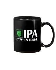 IPA LOT WHEN I DRINK Mug thumbnail