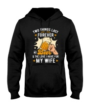 Two last forever my beer and my wife Hooded Sweatshirt thumbnail