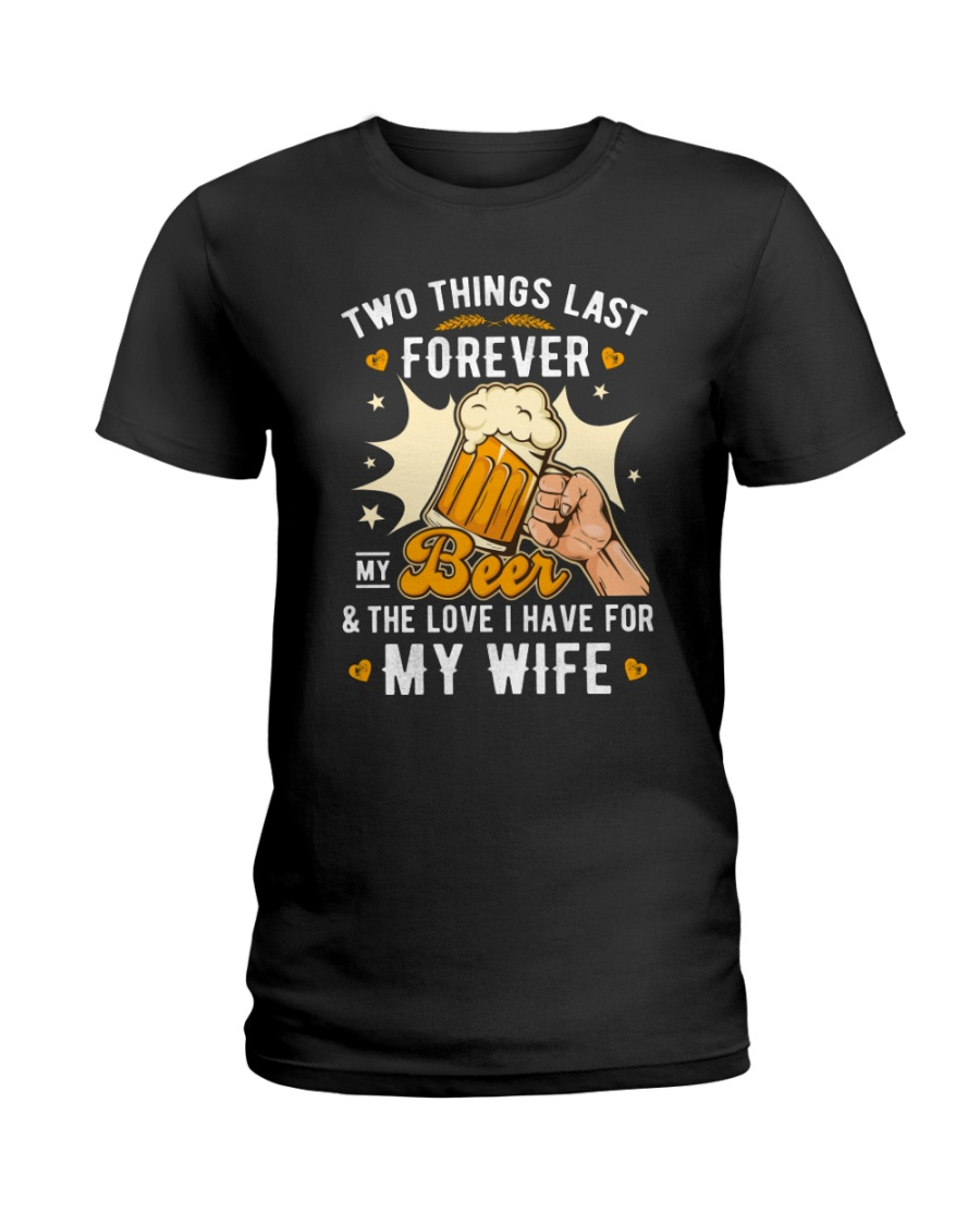 Two last forever my beer and my wife Ladies T-Shirt