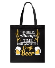 There Is Always Time For Another Craft Beer Tote Bag thumbnail