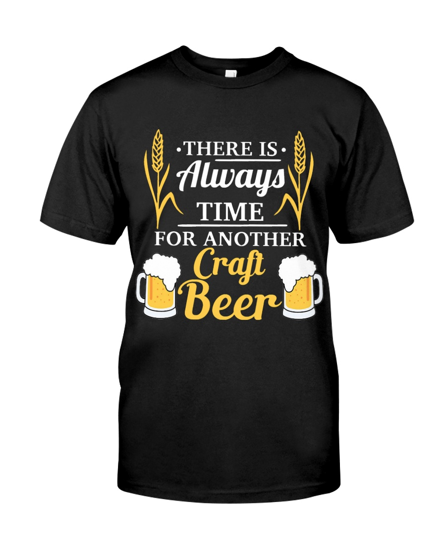 There Is Always Time For Another Craft Beer Classic T-Shirt