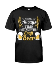 There Is Always Time For Another Craft Beer Classic T-Shirt front