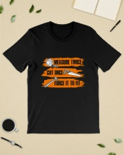MEASURE TWICE CUT ONE FORCE IT TO FIT Classic T-Shirt lifestyle-mens-crewneck-front-19