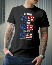 I LIKED BEER STILL LIKE BEER  Classic T-Shirt lifestyle-mens-crewneck-front-6