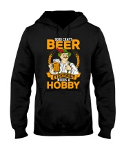 GOOD CRAFT BEER EVERYBODY NEEDS A HOBBY Hooded Sweatshirt thumbnail