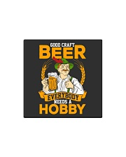 GOOD CRAFT BEER EVERYBODY NEEDS A HOBBY Square Magnet thumbnail