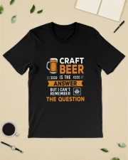 CRAFT BEER IS THE ANSWER Classic T-Shirt lifestyle-mens-crewneck-front-19