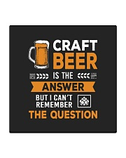 CRAFT BEER IS THE ANSWER Square Coaster thumbnail