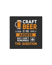 CRAFT BEER IS THE ANSWER Square Magnet thumbnail