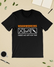 WOODWORKING THERE'S NO APP FOR THAT Classic T-Shirt lifestyle-mens-crewneck-front-19