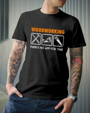 WOODWORKING THERE'S NO APP FOR THAT Classic T-Shirt lifestyle-mens-crewneck-front-6
