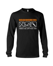 WOODWORKING THERE'S NO APP FOR THAT Long Sleeve Tee thumbnail