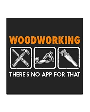WOODWORKING THERE'S NO APP FOR THAT Square Coaster thumbnail