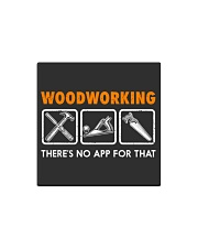 WOODWORKING THERE'S NO APP FOR THAT Square Magnet thumbnail