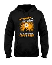 MY BROOM BROKE SO NOW I DRINK CRAFT BEER Hooded Sweatshirt thumbnail