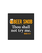 BEER SNOB THOU SHALL NOT TRY ME Square Magnet thumbnail