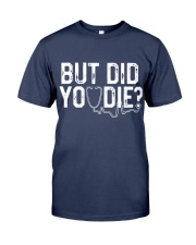 But Did You Die Funny Nurse  Premium Fit Mens Tee thumbnail