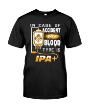 My blood type is IPA Classic T-Shirt front