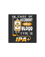 My blood type is IPA Square Magnet thumbnail
