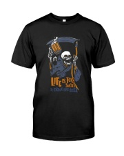 life is too short Classic T-Shirt front